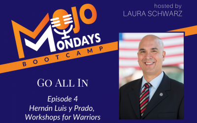 Mojo Mondays Podcast: Go All In